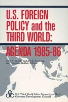 John W. Sewell, Richard E. Feinberg, Valeriana Kallab, Paul R. Krugman - United States Foreign Policy and the Third World: Agenda, 1985 (U.S. Third World Policy Perspectives) - 9780878559909 - KMR0000650