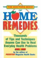 Editors of Prevention Magazine Health Books - The Doctor's Book of Home Remedies: Thousands of Tips and Techniques Anyone Can Use to Heal Everyday Health Problems - 9780878578733 - KHS0067894