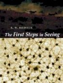 Robert W. Rodieck - The First Steps in Seeing - 9780878937578 - V9780878937578