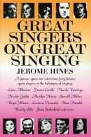 Hines, Jerome - Great Singers on Great Singing: A Famous Opera Star Interviews 40 Famous Opera Singers on the Technique of Singing - 9780879100254 - V9780879100254