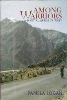 Pamela Logan - Among Warriors: Martial Artist in Tibet - 9780879516437 - KMR0001125