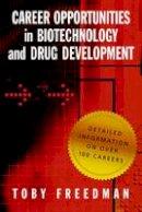 Freedman, Toby - Career Opportunities in Biotechnology and Drug Development - 9780879698805 - V9780879698805
