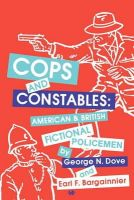 Bargainnier & Dove - Cops and Constables: American and British Fictional Policemen - 9780879723347 - 9780879723347