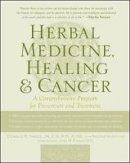 Donald R. Yance, Arlene Valentine - Herbal Medicine, Healing & Cancer: A Comprehensive Program for Prevention and Treatment - 9780879839680 - V9780879839680