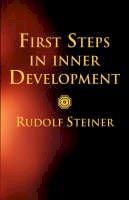Steiner, Rudolf, Bamford, Christopher - First Steps in Inner Development - 9780880104647 - V9780880104647
