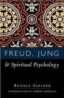 Sardello, Robert, Laird-Brown, May, Steiner, Rudolf - Freud, Jung, and Spiritual Psychology - 9780880104920 - V9780880104920