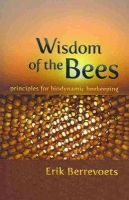 Berrevoets, Erik - The Wisdom of Bees - 9780880107099 - V9780880107099