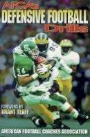 American Football Coaches Association - AFCA's Defensive Football Drills - 9780880114769 - V9780880114769