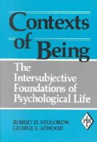 Stolorow, Robert D., Atwood, George E. - Contexts of Being: The Intersubjective Foundations of Psychological Life (Psychoanalytic Inquiry Book Series) - 9780881633887 - V9780881633887