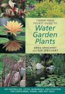 Speichert, C.Greg, Speichert, Sue - Timber Press Pocket Guide to Water Garden Plants (Timber Press Pocket Guides) - 9780881928464 - KKD0000523