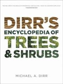 Dirr, Michael A. - Dirr's Encyclopedia of Trees and Shrubs - 9780881929010 - V9780881929010