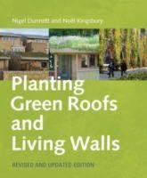 Kingsbury, Noel; Dunnett, Nigel - Planting Green Roofs and Living Walls - 9780881929119 - V9780881929119