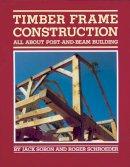 Sobon, Jack; Schroeder, Roger - Timber Frame Construction - 9780882663654 - V9780882663654