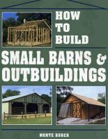 Burch - How to Build Small Barns and Outbuildings - 9780882667737 - V9780882667737