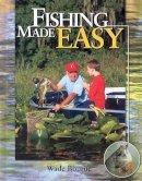 Bourne, Wade - Fishing Made Easy - 9780883172810 - KRF0039996