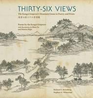Kangxi Emperor, Kangxi - Thirty-Six Views: The Kangxi Emperor's Mountain Estate in Poetry and Prints (Ex Horto: Dumbarton Oaks Texts in Garden and Landscape Studies) - 9780884024095 - V9780884024095