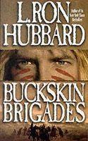 Hubbard, L.Ron - Buckskin Brigades - 9780884042808 - KTK0079399