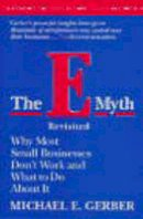 Gerber, Michael E. - The E-Myth Revisited: Why Most Small Businesses Don't Work and What to Do About It - 9780887307287 - 9780887307287