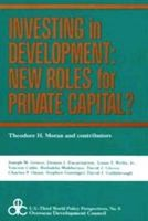 Theodore H. Moran - Investing in Development: New Roles for Private Capital? (U.S.-Third World Policy Perspectives, No 6) - 9780887380747 - KEX0187980