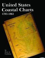 Guthorn, Peter J. - United States Coastal Charts, 1783-1861 - 9780887400193 - V9780887400193