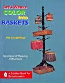 Laughridge, Pat - Let's Weave Color into Baskets - 9780887400568 - V9780887400568