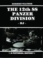 Walther, Herbert - Twelfth S S Armored Division (The 12th SS Panzer Division) - 9780887401664 - V9780887401664