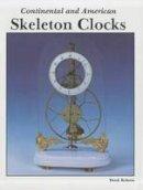 Roberts, Derek - Continental and American Skeleton Clocks - 9780887401824 - V9780887401824