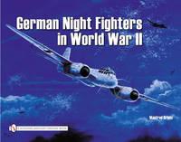 Griehl, Manfred - German Night Fighters in World War II: Ar 234-Do 217-Do 335-Ta 154-He 219-Ju 88-Ju 388-Bf 110-Me 262 Etc. (Schiffer Military) - 9780887402005 - V9780887402005
