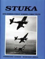 Gebhard Aders - Stuka: Dive Bombers-Pursuit Bombers-Combat Pilots- A Pictorial Chronicle of German Close-Combat Aircraft to 1945 - 9780887402166 - V9780887402166