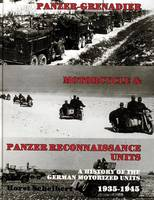 Scheibert, Horst - Panzer-Grenadier, Motorcycle and Panzer Reconnaissance Units: A History of the German Motorized Units, 1935-1945 - 9780887402852 - V9780887402852