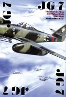 Manfred Boehme - JG 7: The Worlds First Jet Fighter Unit 1944/1945 (Schiffer Military History) - 9780887403958 - V9780887403958