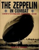 Douglas H. Robinson - The Zeppelin in Combat: A History of the German Naval Airship Division - 9780887405105 - V9780887405105