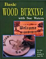 Waters, Sue, Tobey, Joanne - Basic Wood Burning - 9780887405686 - V9780887405686