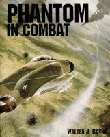 Boyne, Walter J. - Phantom in Combat: - 9780887405990 - KTJ0042401