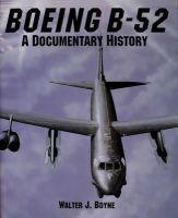 Boyne, Walter J. - Boeing B-52: A Documentary History (Schiffer Military Aviation History) - 9780887406003 - KTJ0042423