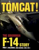 Gillcrist, Paul T - Tomcat!: The Grumman F-14 Story - 9780887406645 - V9780887406645