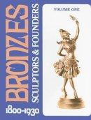 Berman, Harold - Bronzes: Sculptors and Founders, 1800-1930, Vol. 1 - 9780887407000 - V9780887407000