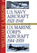 William T. Larkins - U.S. Navy/U.S. Marine Corps Aircraft: Two Classics in One Volume - 9780887407420 - KOC0018898