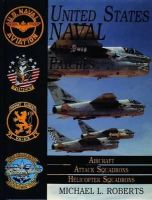Michael L. Roberts - United States Navy Patches Series: Volume II: Aircraft, Attack Squadrons, Heli Squadrons (United States Naval Aviation Patchers Ser.; Vol. II)) (v. 2) - 9780887408014 - KEX0275003