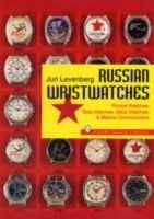 Levenberg, Juri - Russian Wristwatches: Pocket Watches, Stop Watches, Deck Watches & Marine Chronometers (A Schiffer Book for Collectors) - 9780887408731 - V9780887408731
