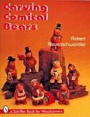 Neuenschwander, Robert - Carving Comical Bears (Schiffer Book for Woodcarvers) - 9780887408960 - V9780887408960