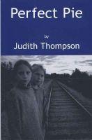 Thompson, Judith - Perfect Pie - 9780887545900 - V9780887545900