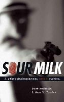 Pacholik, Barb, Pruden, Jana G. - Sour Milk: & Other Saskatchewan Crime Stories (Trade Books based in Scholorship(TBS)) - 9780889771970 - V9780889771970