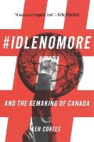 Coates, Ken - #IdleNoMore: And the Remaking of Canada - 9780889773424 - V9780889773424