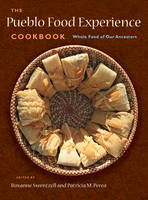 Patricia M Perea, Roxanne Swentzell - The Pueblo Food Experience Cookbook: Whole Food of Our Ancestors - 9780890136195 - V9780890136195