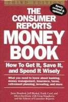 Jeff Blyskal~Emily Card~Aileen Jacobson~Greg Daugherty~Janet Bamford~Consumer Reports Books - The Consumer Reports Money Book: How to Get It, Save It, and Spend It Wisely (Consumer Reports Money Book) - 9780890438831 - KEX0053633