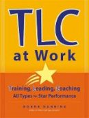Dunning, Donna - TLC at Work - 9780891061922 - V9780891061922