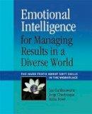 Gardenswartz, Lee, Cherbosque, Jorge, Rowe, Anita - Emotional Intelligence for Managing Results in a Diverse World - 9780891063940 - V9780891063940