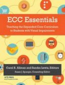 - ECC Essentials: Teaching the Expanded Core Curriculum to Students with Visual Impairments - 9780891284987 - V9780891284987