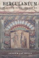 Deiss, Joseph - Herculaneum: Italy's Buried Treasure - 9780892361649 - V9780892361649